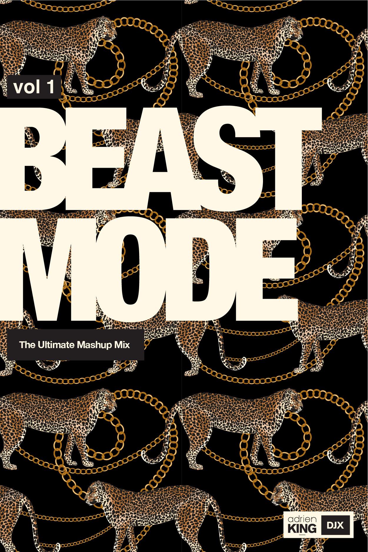 Beast Mode - The Ultimate Mashup Mix - Adrien DJX King Vol 1