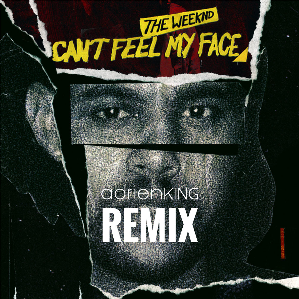 The Weeknd – Can't Feel My face – Adrien 'DJX' King Remix