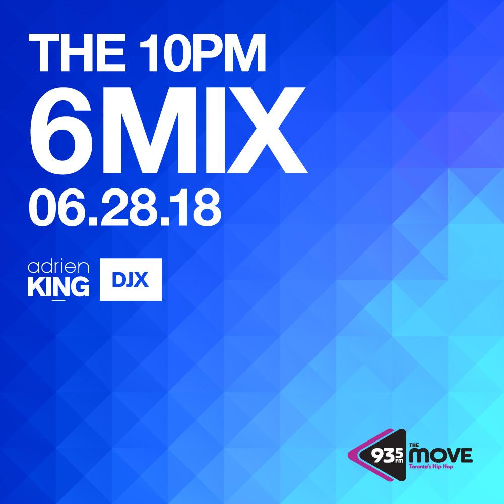 THURSDAY JUNE 28 10PM DJX 6MIX