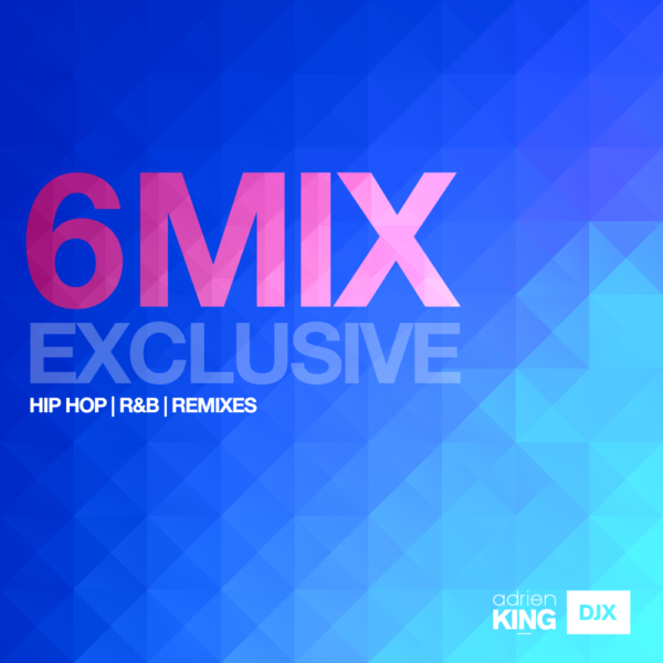 DJX - 6 MIX - EXCLUSIVE. HIP HOP | R&B | REMIXES