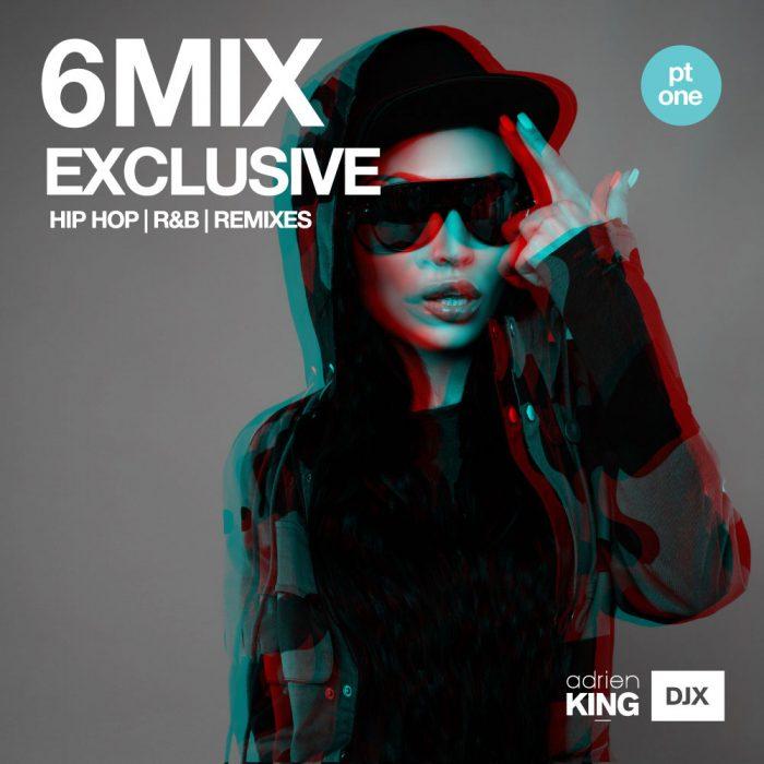 DJX - 6 MIX - EXCLUSIVE. HIP HOP | R&B | REMIXES