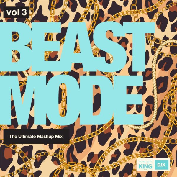 Beast Mode - The Ultimate Mashup Mix - Adrien DJX King Vol 3