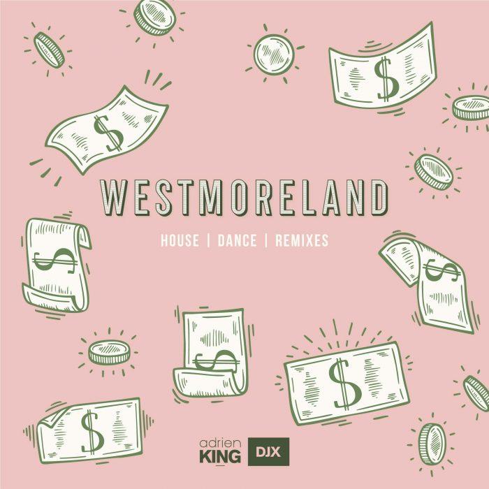 Westmoreland - Mixtape - Adrien DJX King