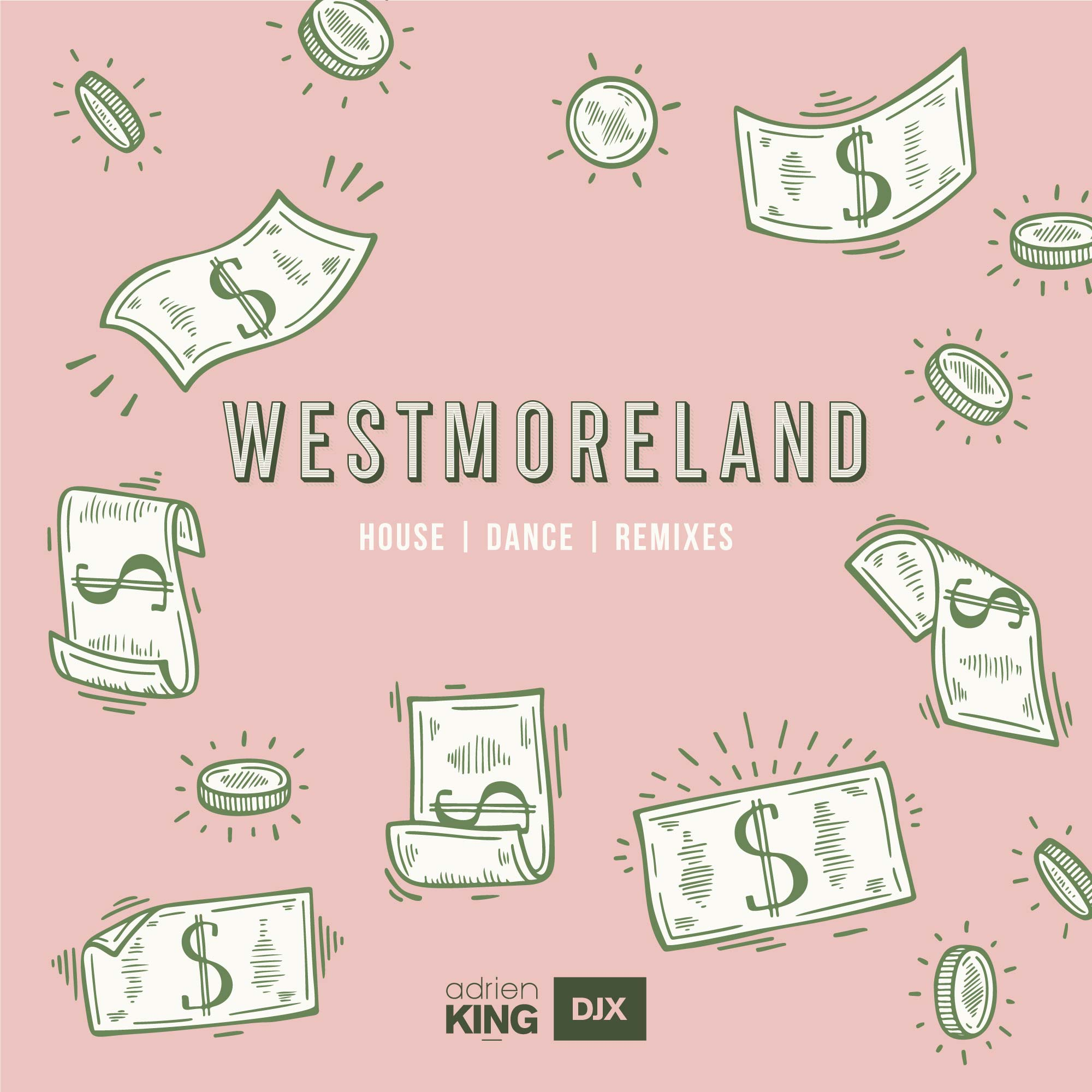 Westmoreland – House, Dance, Remixes