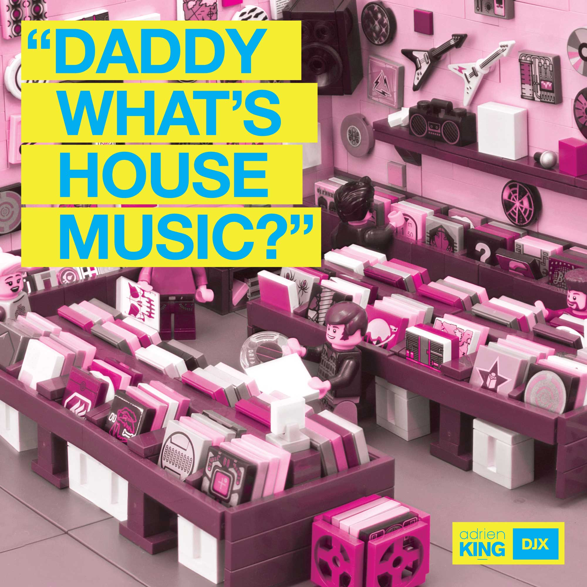 Daddy What's House Music? - Adrien King | DJX Toronto