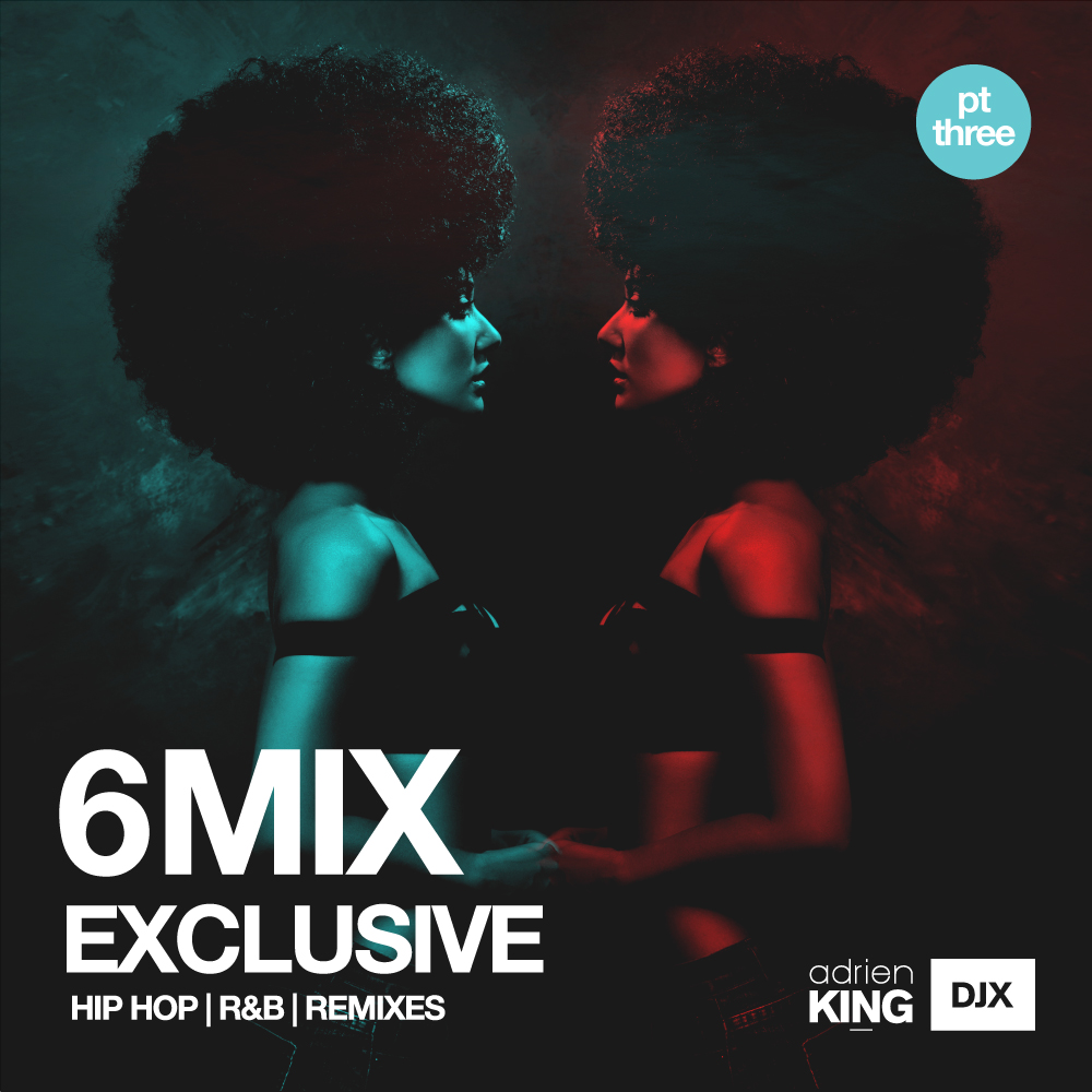 DJX 6 MIX EXCLUSIVE PT 3 - HIP HOP | R&B | REMIXES (CLEAN)