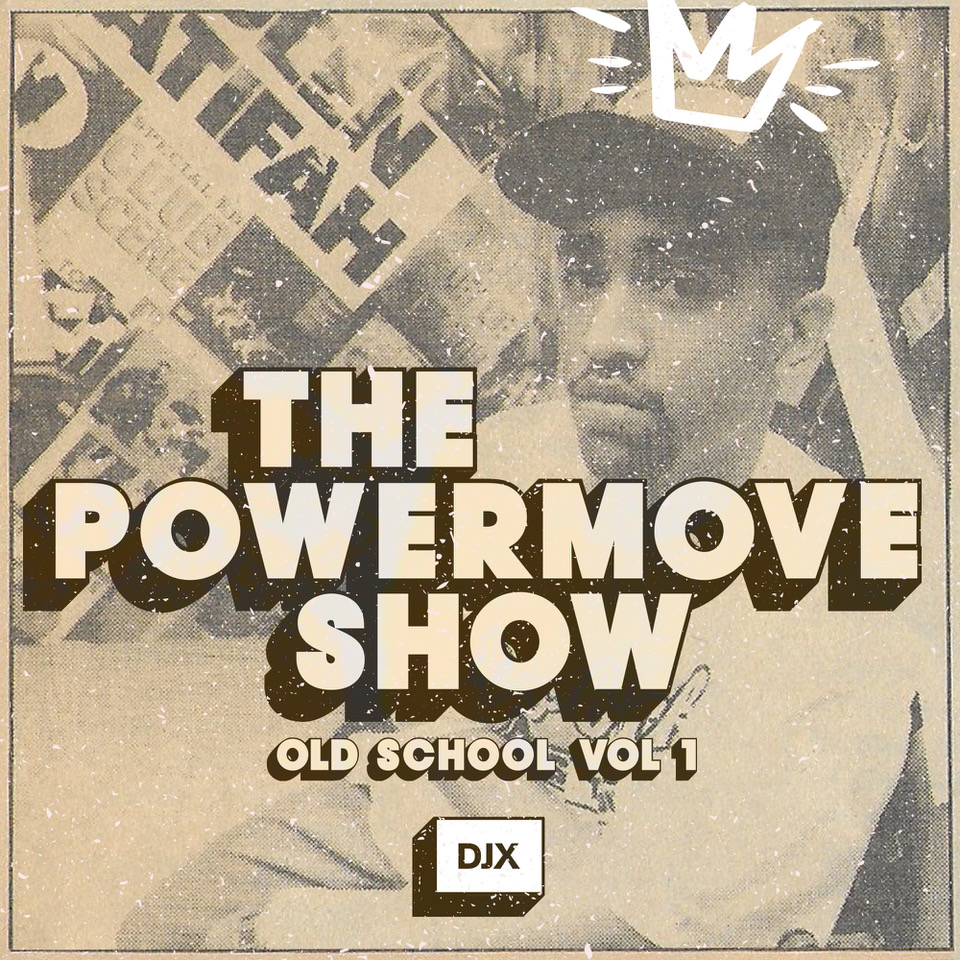 The Powermove Show Old School Vol 1 by DJX